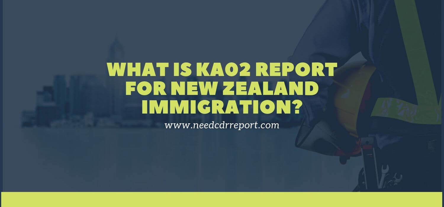 What Is KA02 Report for New Zealand Immigration?