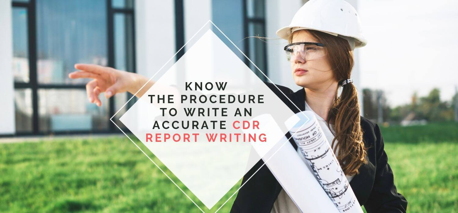 Know the Procedure to Write an Accurate CDR Report Writing