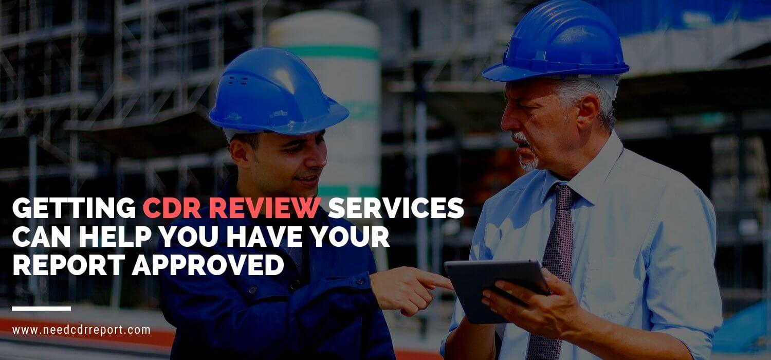 Getting CDR Review Services Can Help You Have Your Report Approved