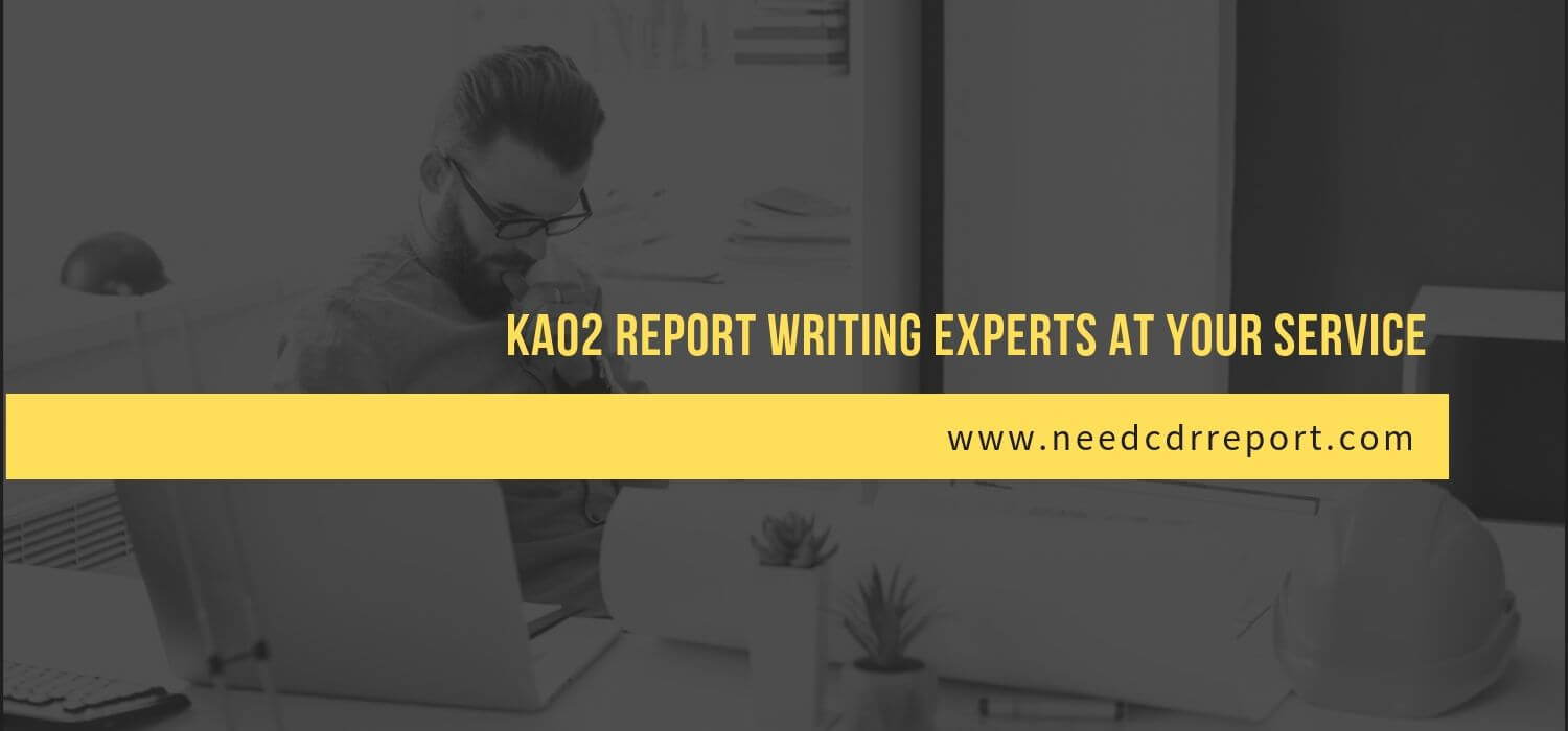 KA02 Report Writing Experts at Your Service