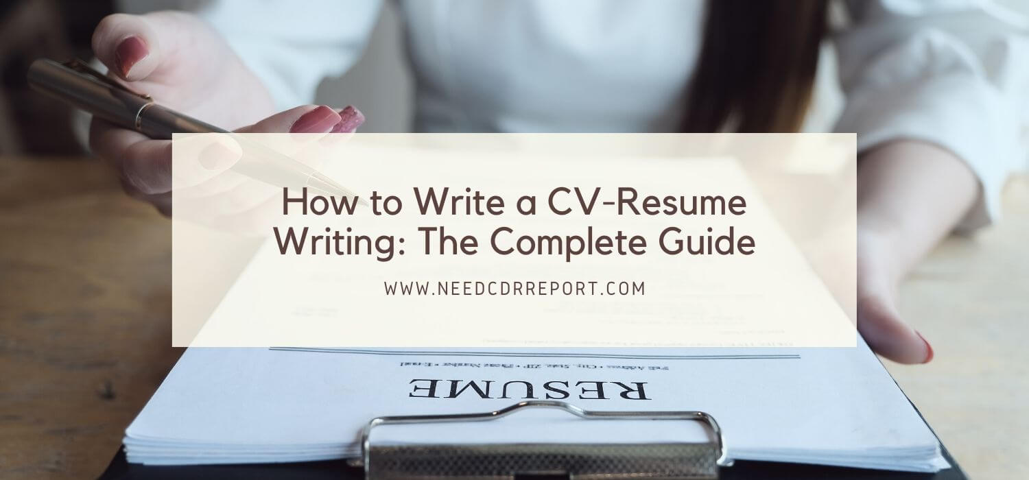 How to Write a CV-Resume Writing: The Complete Guide