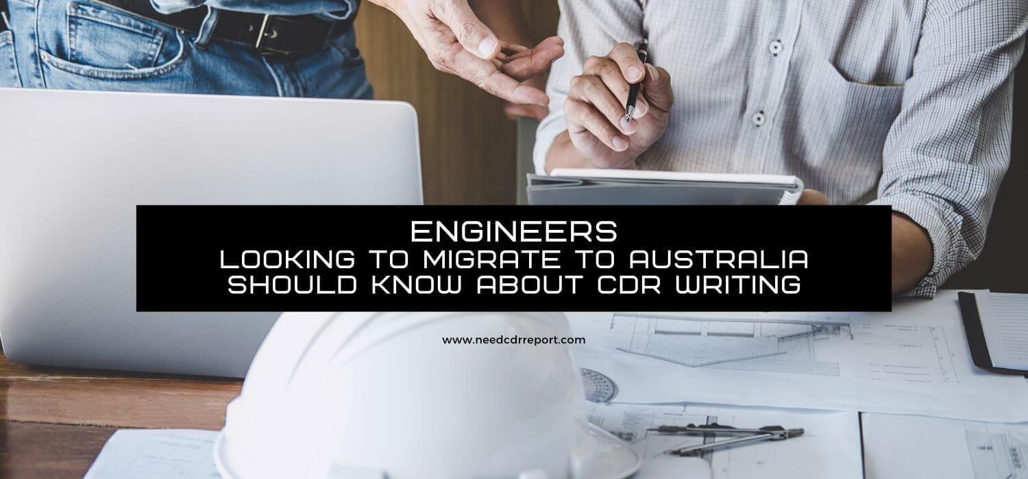 Engineers Looking to Migrate to Australia Should Know About CDR Writing