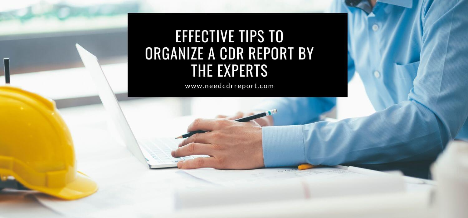 Effective Tips to Organize A CDR Report by The Experts